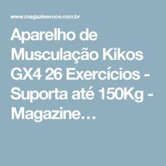 Aparelho de Musculação Kikos GX4 26 Exercícios - Suporta até 150Kg - Magazine…