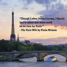 """""""Though I often looked for one, I finally had to admit that there could be no cure for Paris."""" -The #Paris Wife by Paula McLain"""