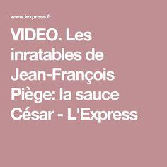 VIDEO. Les inratables de Jean-François Piège: la sauce César - L'Express