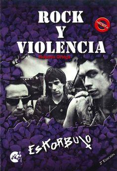 """LIBURUA. ORTEGA, Roberto, """"Rock y violencia (II)."""