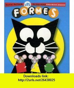 Les formes (French Edition) (9782226171887) David Pelham , ISBN-10: 2226171886  , ISBN-13: 978-2226171887 ,  , tutorials , pdf , ebook , torrent , downloads , rapidshare , filesonic , hotfile , megaupload , fileserve