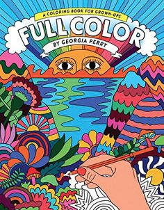 Full Color: A Coloring Book for Grown-Ups by Georgia Perry http://www.amazon.com/dp/1743791038/ref=cm_sw_r_pi_dp_stqqwb1HJGH2R