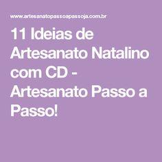 11 Ideias de Artesanato Natalino com CD - Artesanato Passo a Passo!