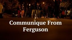 Ferguson Speaks: A Communique From Ferguson