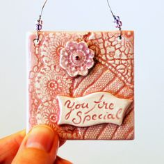 Small Ceramic Wall Hanging, Wall Plaque, Gift Tag, Sentiment, Inspiration, You Are Special, pink, violet. $12.00, via Etsy.