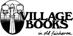 Village Books -- a great bookstore in Fairhaven, a suburb of Bellingham, WA. Great food too at the upstairs cafe.