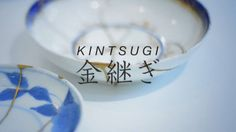 Kintsugi: The Art of Broken Pieces