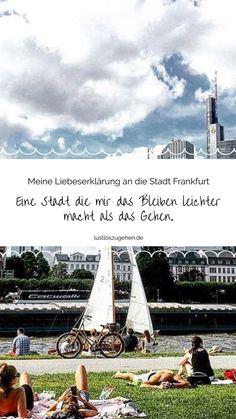 Verliebt habe ich mich nicht sofort, aber hoffnungslos! Frankfurt hat so viel mehr zu bieten als man denkt! Komm mit, ich überzeuge dich! Weekend Trips, Travel Agency, Beautiful Islands, Maine, Have Fun, World, Nature, Outdoor, Traveling