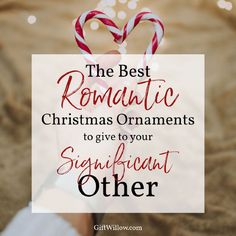 These love ornaments for couples are a great romantic Christmas gift idea that you'll get to remember every single year!