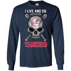 I Live And Die With My New York Yankees T Shirt – Best Funny Store Yankees T Shirt, Tiger T Shirt, Minnesota Twins, Milwaukee Brewers, Seattle Mariners, Detroit Tigers, San Francisco Giants, Atlanta Braves, New York Yankees