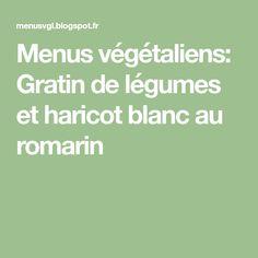 Menus végétaliens: Gratin de légumes et haricot blanc au romarin