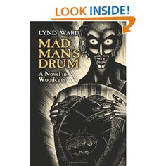 Mad Man's Drum: A Novel in Woodcuts (Dover Fine Art, History of Art): Lynd Ward: 9780486445007: Amazon.com: Books
