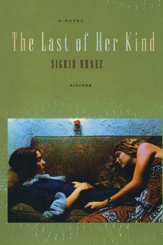 The Last of Her Kind: A Novel by Sigrid Nunez, http://www.amazon.ca/dp/0312425945/ref=cm_sw_r_pi_dp_MPuLsb18HW81W