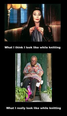 What I think I look like when I'm knitting...