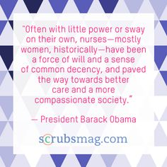 President Obama's inspiring quotes about nurses for Nurses Week. #Nurses #Quotes #Inspiration