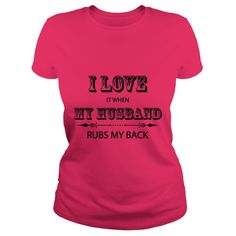 I Love It When My Husband Rubs My Back TShirt #gift #ideas #Popular #Everything #Videos #Shop #Animals #pets #Architecture #Art #Cars #motorcycles #Celebrities #DIY #crafts #Design #Education #Entertainment #Food #drink #Gardening #Geek #Hair #beauty #Health #fitness #History #Holidays #events #Home decor #Humor #Illustrations #posters #Kids #parenting #Men #Outdoors #Photography #Products #Quotes #Science #nature #Sports #Tattoos #Technology #Travel #Weddings #Women