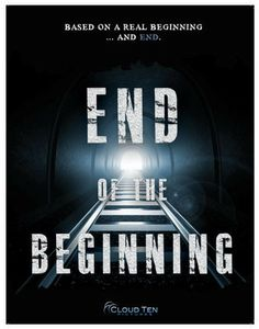 End of the Beginning - Christian Movie/Film on DVD. Four strangers: an ambitious med-student, a flustered father, a resourceful worker, and an emotionally-distraught party-girl,awakn to find themselves trappedaboard a speeding subway car. There are no platforms. There is no driver. The windows are unbreakable and the doors are sealed shut.  http://www.christianfilmdatabase.com/review/end-of-the-beginning/