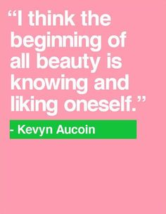 Kevyn Aucoin #quote #beauty