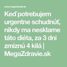 Keď potrebujem urgentne schudnúť, nikdy ma nesklame táto diéta, za 3 dni zmiznú 4 kilá | MegaZdravie.sk