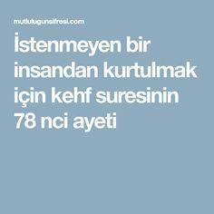 İstenmeyen bir insandan kurtulmak için kehf suresinin 78 nci ayeti Allah, Diet, Moonlight, Life Hacks, Garden, Lawn And Garden, Loosing Weight, Gardens, God