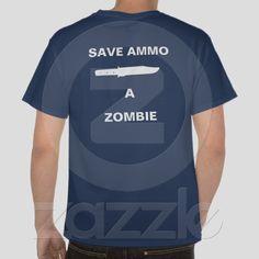 Save Ammo Knife a Zombie from Zazzle.com