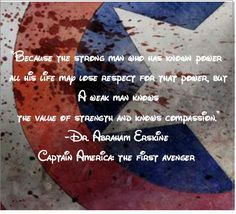 one of my favorite quotes from the Captain America movie: