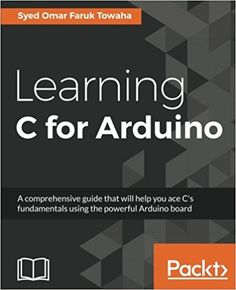 21 best security books images on pinterest computer engineering amazon learning c for arduino 9781787120099 syed omar faruk towaha fandeluxe