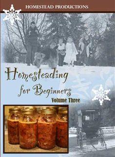 Homesteading for Beginners Vol 3 www.bulkherbstore...