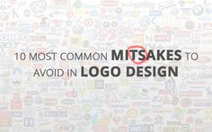 To assist all #designers in #designing a perfect #company #logo #design, I have collected a list of common #mistakes to avoid while working on a logo design
