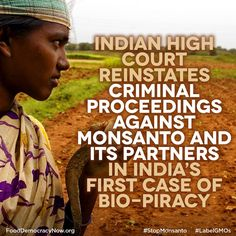 Indian Hight Court Reinstates Criminal Proceedings Against Monsanto And Its Partners In India's First Case Of Bio-Piracy. Democracy Now, Politics, World Hunger, India First, Big Meals, Mother Earth, Good To Know, New Recipes, Acting