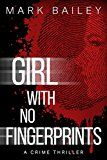 Free Kindle Book -   Girl With No Fingerprints Check more at http://www.free-kindle-books-4u.com/mystery-thriller-suspensefree-girl-with-no-fingerprints/