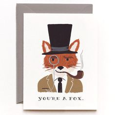 you're a fox.
