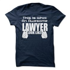 THIS IS WHAT AN AWESOME Lawyer LOOK LIKE LIMITED EDIT T Shirts, Hoodies, Sweatshirts - #hoodies for men #dress shirts. PURCHASE NOW => https://www.sunfrog.com/Geek-Tech/THIS-IS-WHAT-AN-AWESOME-Lawyer-LOOK-LIKE--LIMITED-EDITION.html?60505