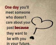 1571 best my special day images on pinterest thoughts words and one day youll meet someone who doesnt care about your past thecheapjerseys Choice Image