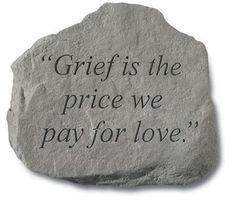 Memorial Garden Stones – MADE IN THE USA    Grief is a Price We Pay for Love    So True! #MemorialGardenStones, #MemorialGiftIdeas