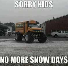 Funny pictures about School bus ruining a perfect snow day. Oh, and cool pics about School bus ruining a perfect snow day. Also, School bus ruining a perfect snow day. Funny Meme Pictures, Funny Captions, Funny Quotes, Funny Memes, Car Memes, Truck Memes, Weird Pictures, Text Quotes, Funny Winter Quotes