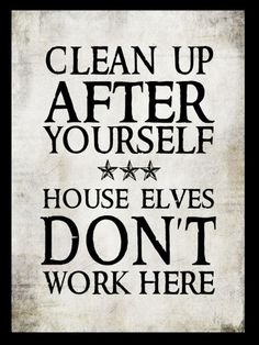 House Elves Don't Live Here!