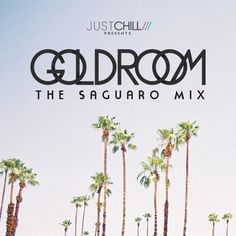 Goldroom gets better every time I listen to it.
