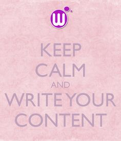 Keep Calm and write your content