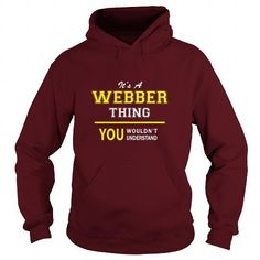 I Love Its A WEBBER thing, you wouldnt understand !! T-Shirts