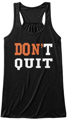 DON'T QUIT | Teespring