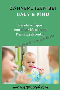 Zähneputzen: Regeln, Tipps und Tricks für das Baby und Kleinkind. #regeln #kind #zahnbürste #ohnekampf #kampf #zahnen #stressfrei #zähneputzen #tipps