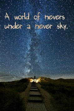 """She looked up. ""A world of nevers under a never sky."" Veronica Rossi, Under the Never Sky (Under the Never Sky, #1)"