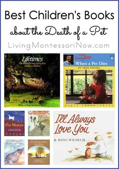 Best children's books for helping children cope with the death of a pet; pet loss book recommendations include Montessori ideas and what each book says or doesn't say about life after death.