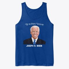We The People Voted For Joseph R. Biden Products from Joe Biden and Kamala Harris | Teespring Kamala Harris, Joe Biden, Best Mom, We The People, St Patrick, Joseph, Tank Man, Mens Tops, T Shirt
