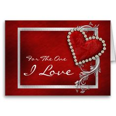 'For the one I love'  romantic #valentinescard Greeting Cards http://www.zazzle.com/for_the_one_i_love_romantic_valentine_birthday_card-137683244651046090?rf=238909315443825159&tc=pinterest