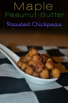 Maple Peanut Butter roasted chickpeas from Make the Best of Everything
