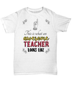 """Get this awesome """"This Is What An Awesome Teacher Looks Like"""" item for yourself or for any amazing teacher you know!"""