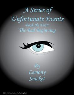 Series of Unfortunate Events: The Bad Beginning Novel Unit~Common Core