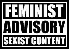 """""""Feminist Advisory Sexist Content""""  [click on this image to find a short clip and analysis exploring sexist objectification in the media]"""